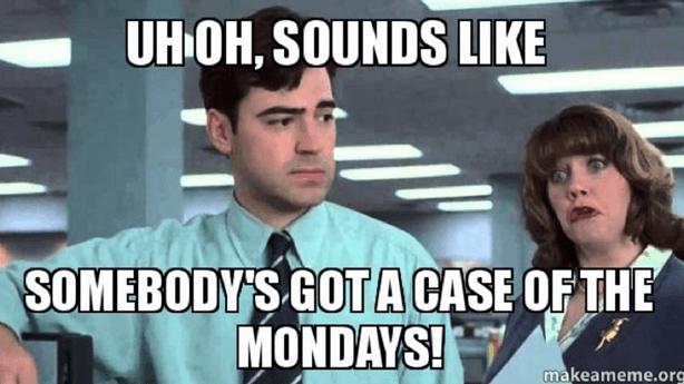 Case of Mondays