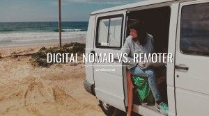 Digital Nomad Vs. Remoter