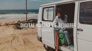 Digital Nomad Vs. Remoter