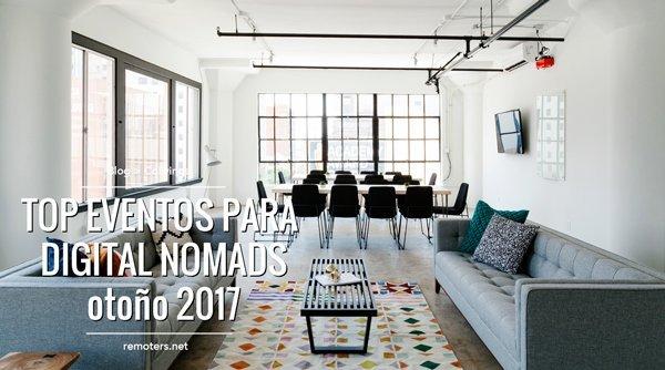 Eventos para Digital Nomads y Trabajadores Remotos: 2017