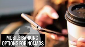 Mobile Banking Options for Nomads