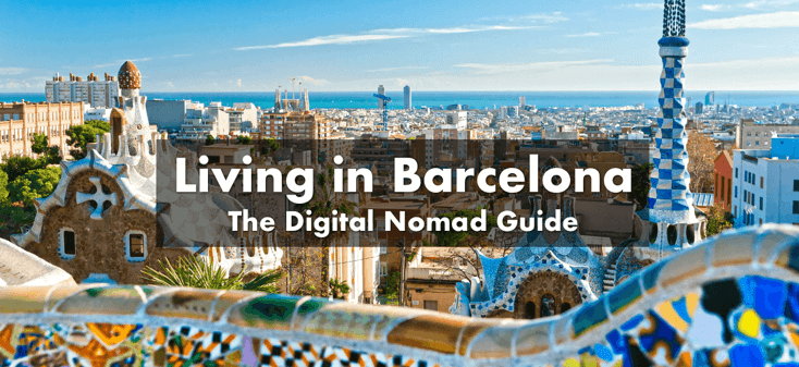 Digital Nomad Living in Barcelona Guide