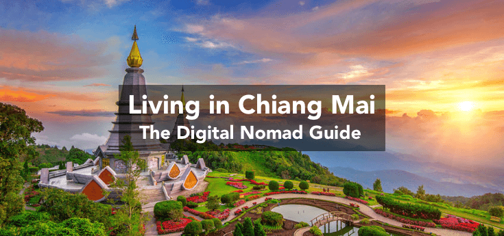 Living in Chiang Mai, Thailand: The Digital Nomad Guide