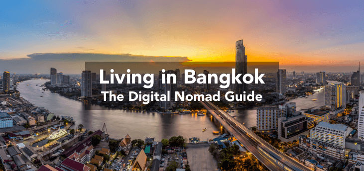 Living in Bangkok, Thailand as a Digital Nomad