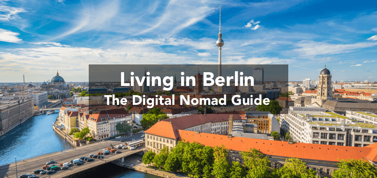 Living in Berlin, Germany: The Digital Nomad Guide