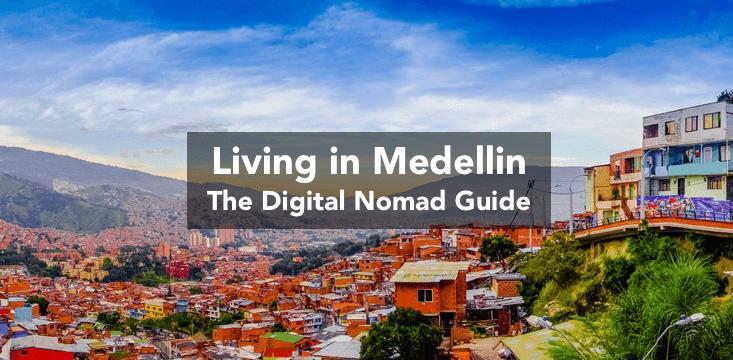 Living in Medellin - A Digital Nomad Guide