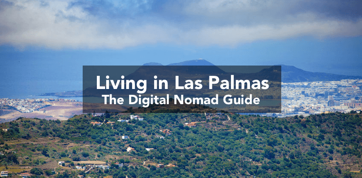 Living in Las Palmas, Canary Islands: The Digital Nomad Guide