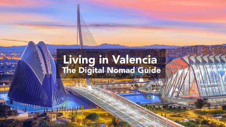 Living in Valencia as a Digital Nomad