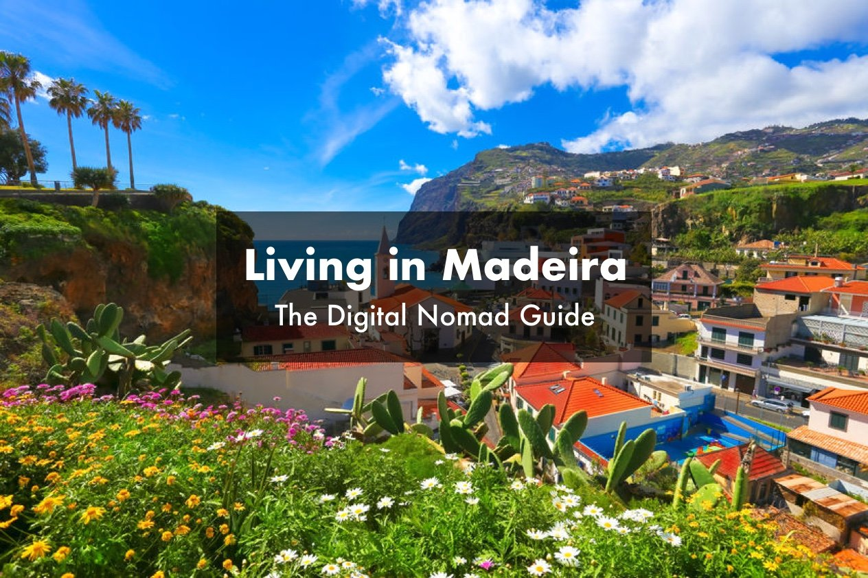 The Madeira (Portugal) Digital Nomad & Remote Working Guide